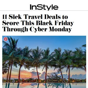 InStyle Headline: 11 Sick Travel Deals to Score This Black Friday Through Cyber Monday